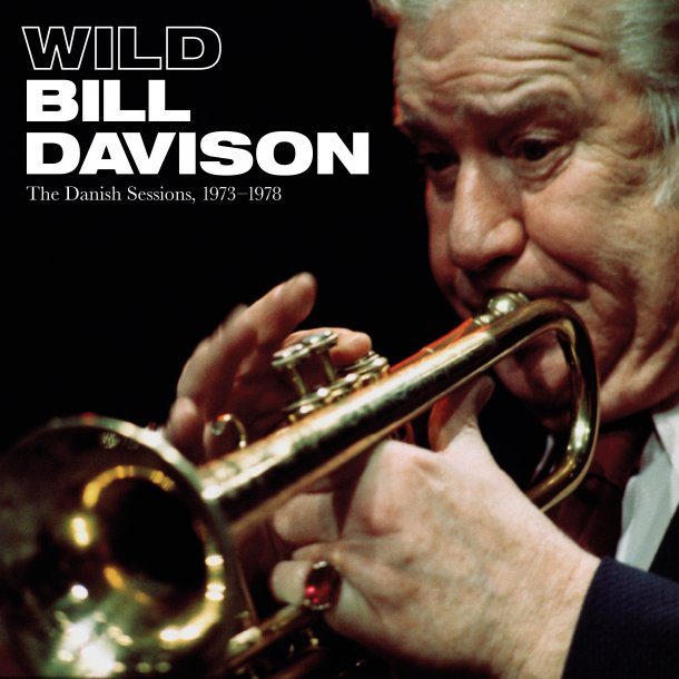 Wild Bill Davison: The Danish Sessions, 1973-1978